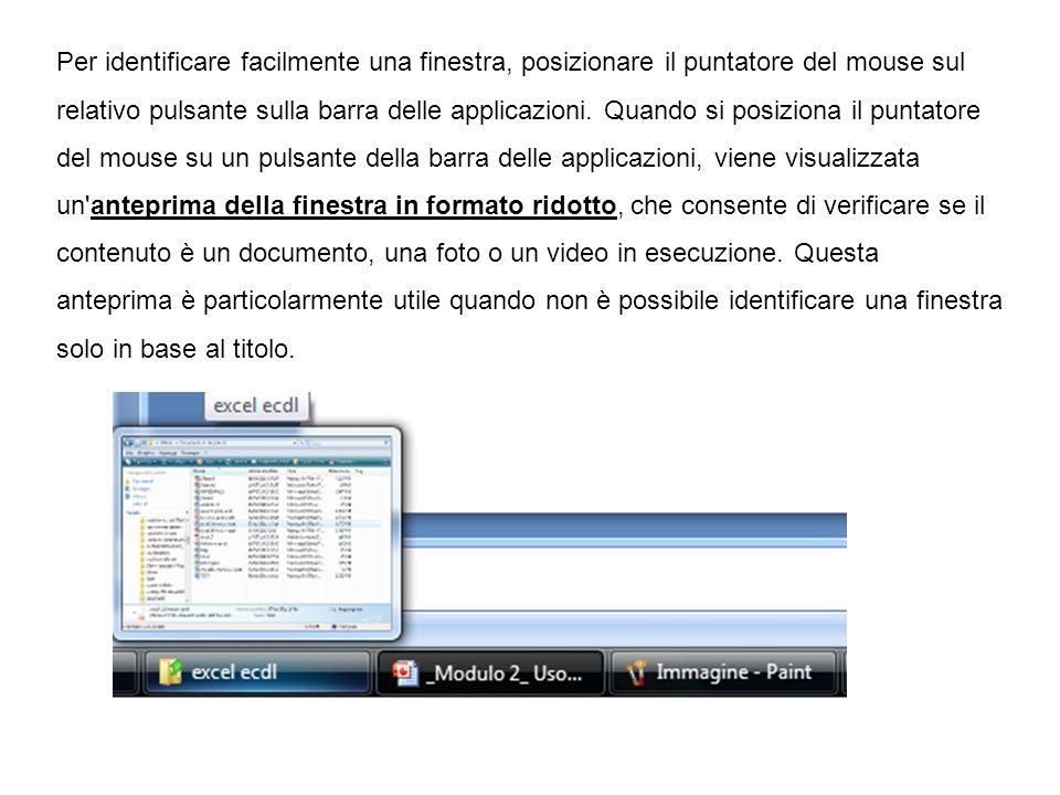 Per identificare facilmente una finestra, posizionare il puntatore del mouse sul relativo pulsante sulla barra delle applicazioni. Quando si posiziona