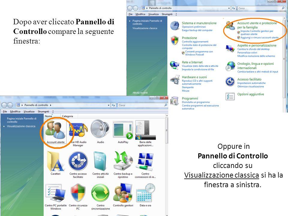 Oppure in Pannello di Controllo cliccando su Visualizzazione classica si ha la finestra a sinistra. Dopo aver cliccato Pannello di Controllo compare l