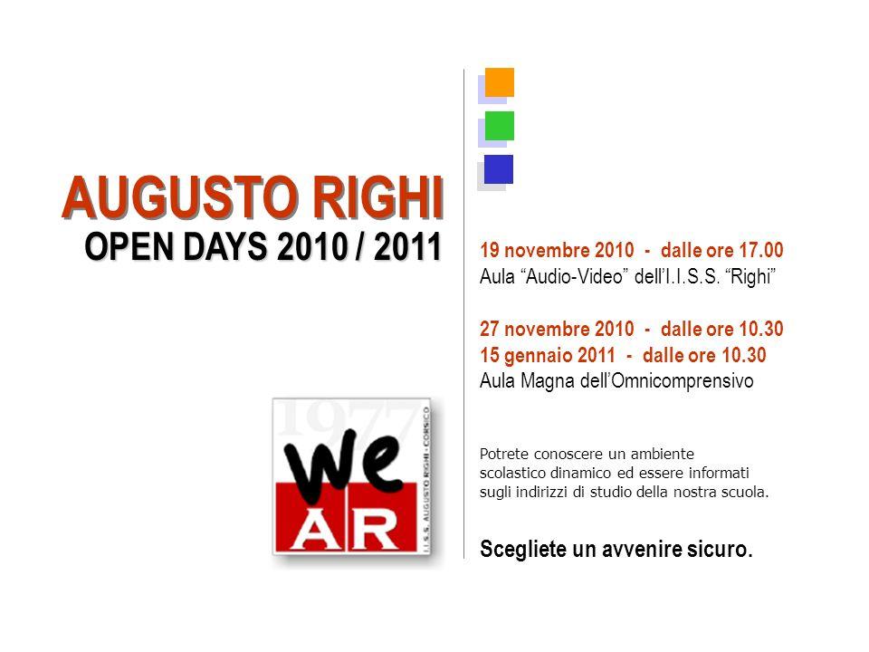 19 novembre 2010 - dalle ore 17.00 Aula Audio-Video dellI.I.S.S. Righi 27 novembre 2010 - dalle ore 10.30 15 gennaio 2011 - dalle ore 10.30 Aula Magna