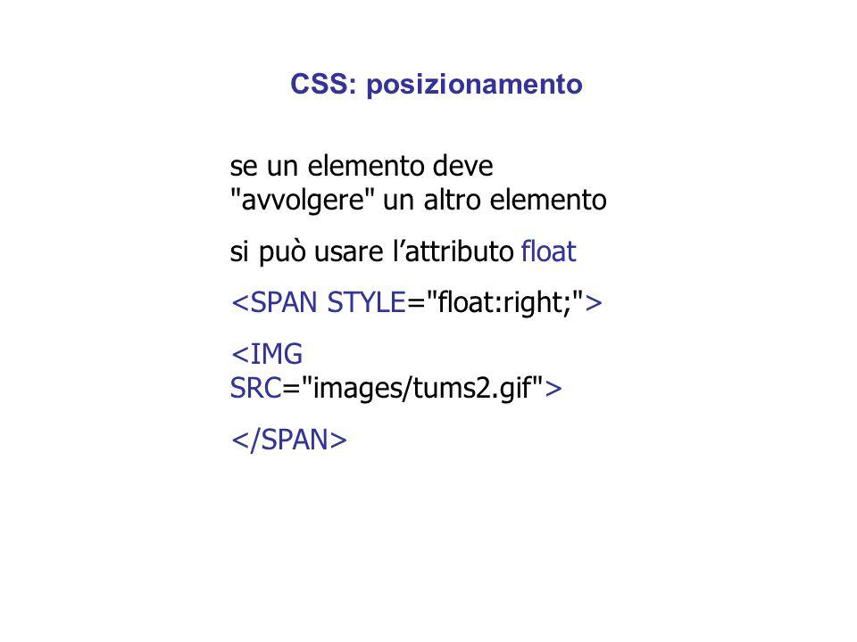 se un elemento deve avvolgere un altro elemento si può usare lattributo float CSS: posizionamento