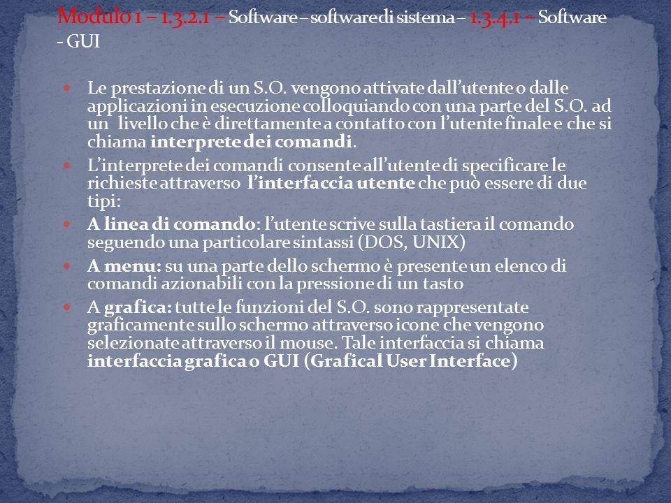 Le prestazione di un S.O. vengono attivate dallutente o dalle applicazioni in esecuzione colloquiando con una parte del S.O. ad un livello che è diret