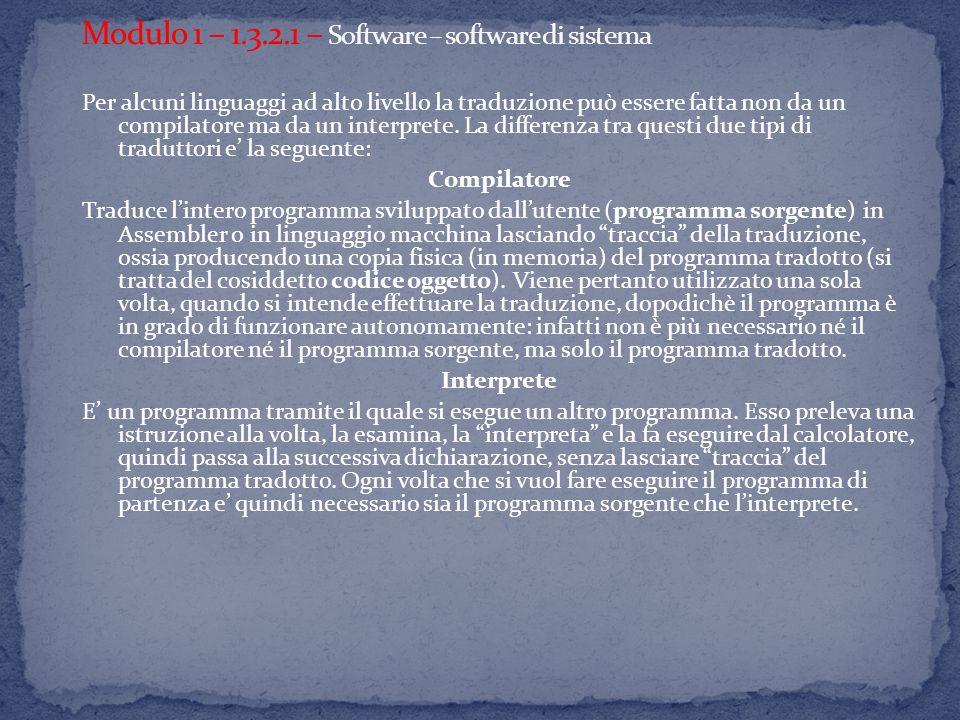 Per alcuni linguaggi ad alto livello la traduzione può essere fatta non da un compilatore ma da un interprete.