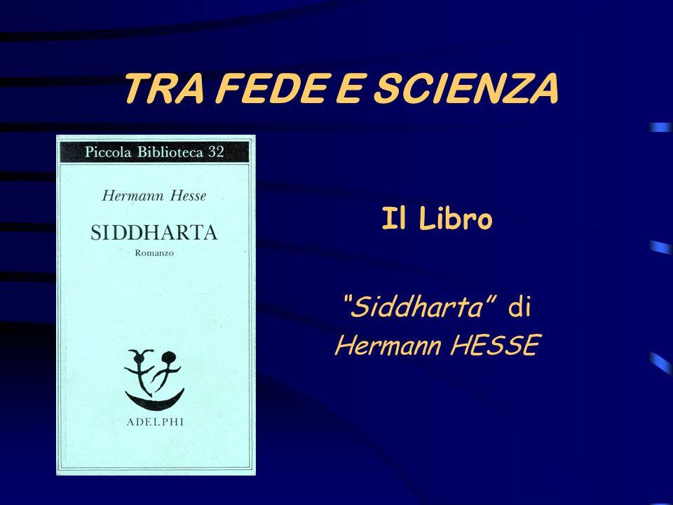TRA FEDE E SCIENZA Il Libro Siddharta di Hermann HESSE