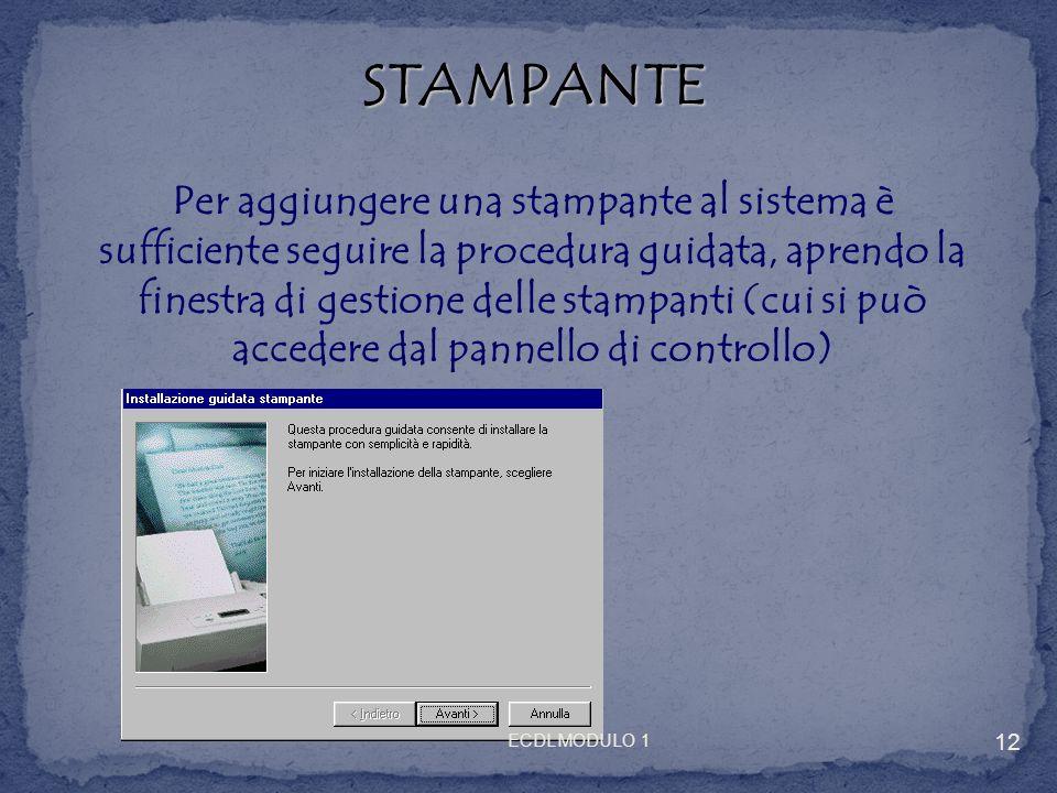 STAMPANTE STAMPANTE Per aggiungere una stampante al sistema è sufficiente seguire la procedura guidata, aprendo la finestra di gestione delle stampant
