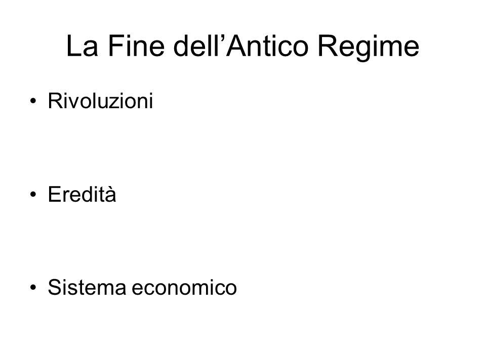 La Fine dellAntico Regime Rivoluzioni Eredità Sistema economico