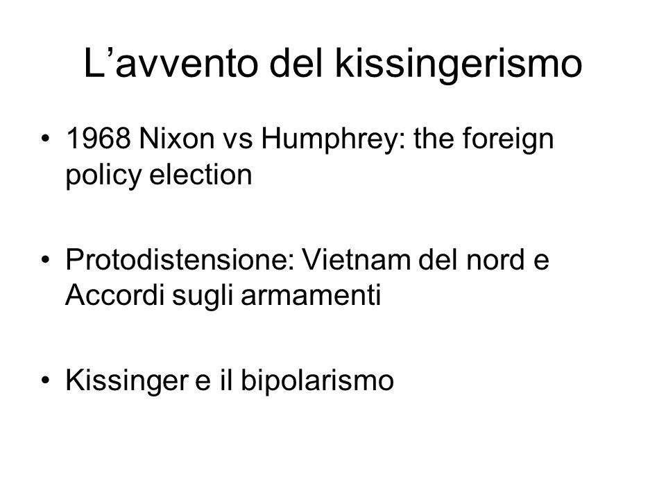 Presupposti Cautela sovietica (mantenimento dello status quo) Attenuazione dello zelo ideologico Ottimismo kissingeriano su Congresso, opinione pubblica, soggetti terzi