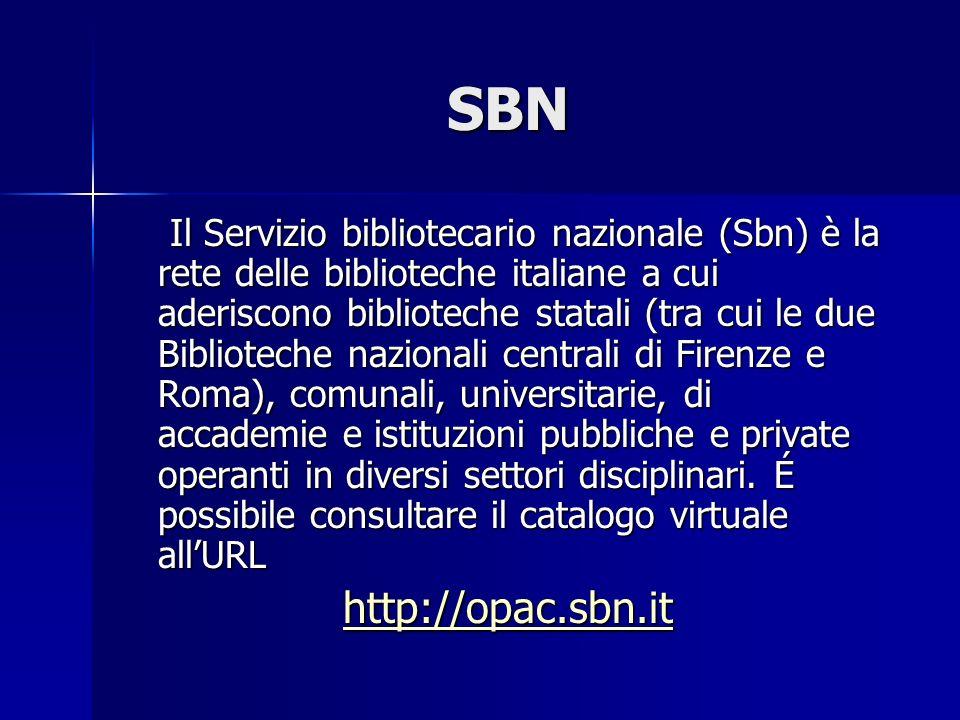 SBN Il Servizio bibliotecario nazionale (Sbn) è la rete delle biblioteche italiane a cui aderiscono biblioteche statali (tra cui le due Biblioteche na