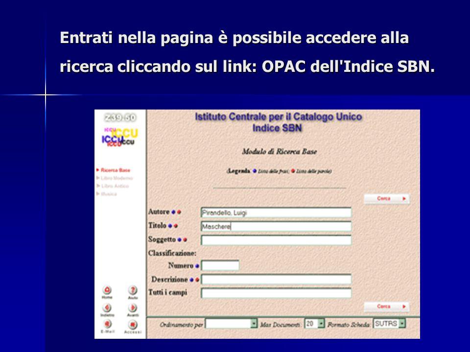 Entrati nella pagina è possibile accedere alla ricerca cliccando sul link: OPAC dell'Indice SBN.