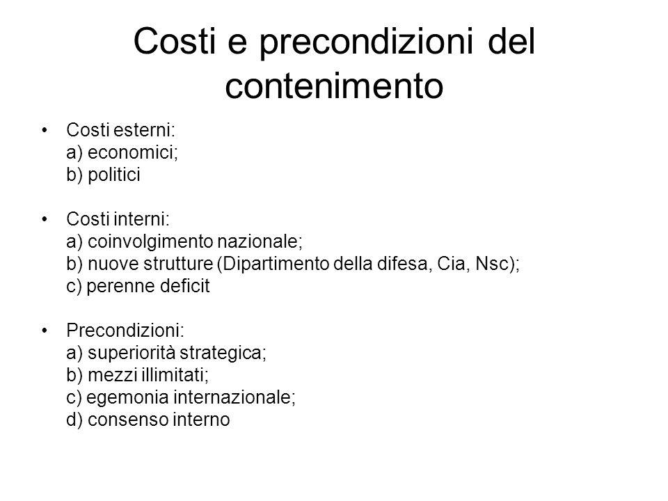 Costi e precondizioni del contenimento Costi esterni: a) economici; b) politici Costi interni: a) coinvolgimento nazionale; b) nuove strutture (Dipart