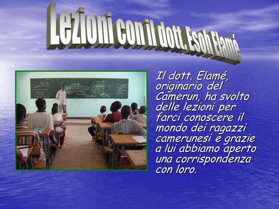 Il dott. Elamé, originario del Camerun, ha svolto delle lezioni per farci conoscere il mondo dei ragazzi camerunesi e grazie a lui abbiamo aperto una