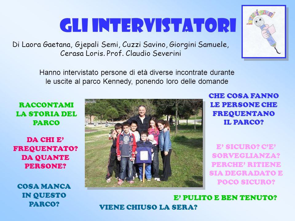 GLI INTERVISTATORI Di Laora Gaetana, Gjepali Semi, Cuzzi Savino, Giorgini Samuele, Cerasa Loris.