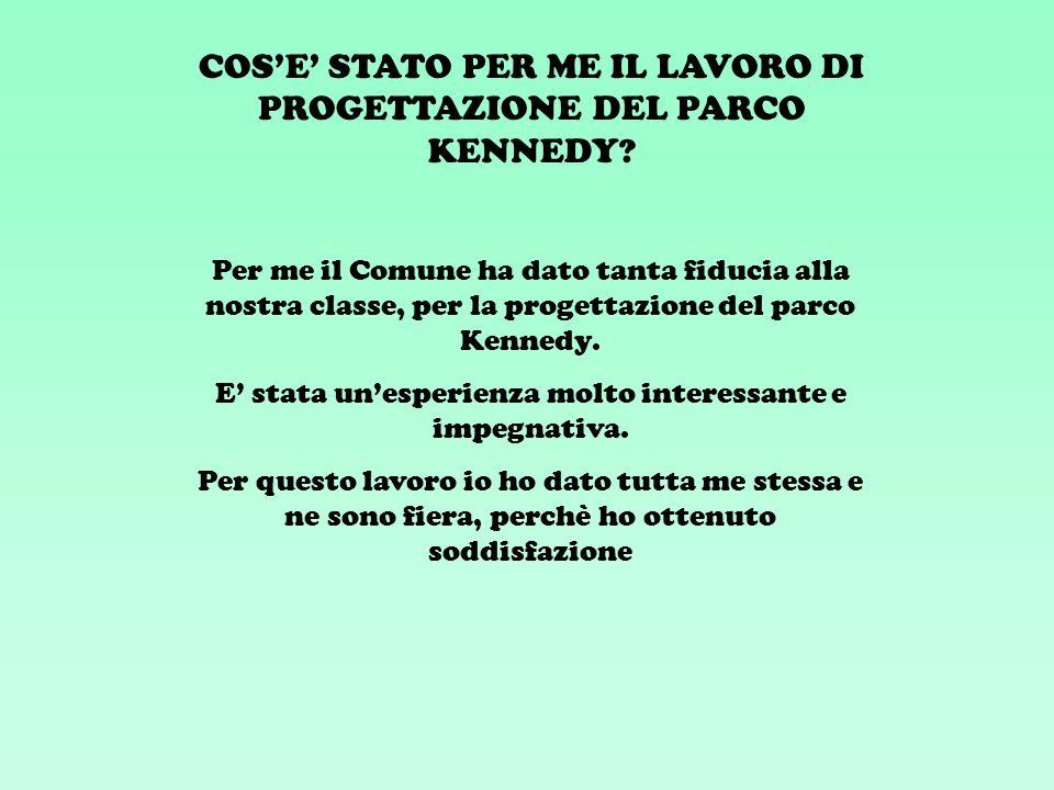 COSE STATO PER ME IL LAVORO DI PROGETTAZIONE DEL PARCO KENNEDY.