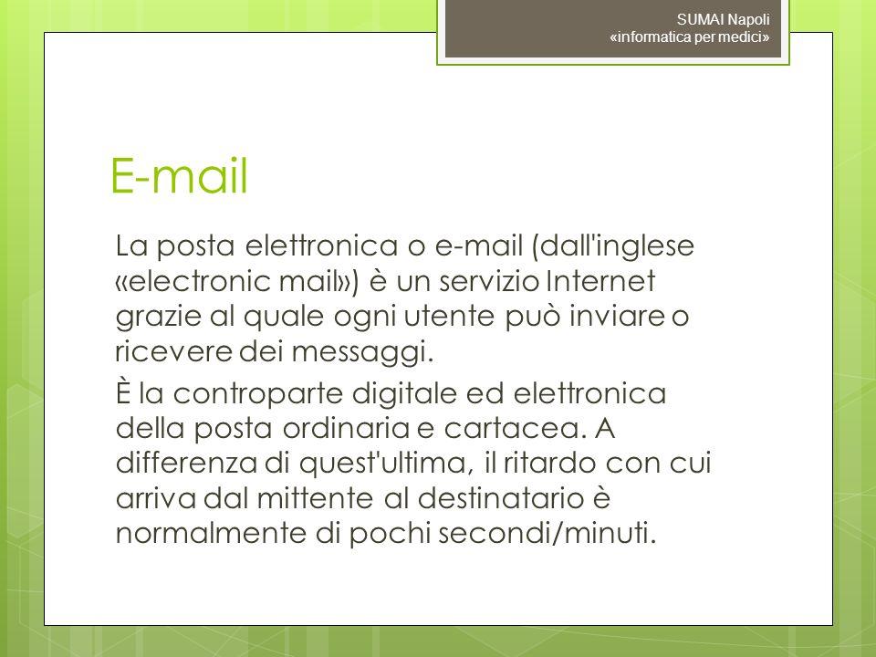 E-mail La posta elettronica o e-mail (dall inglese «electronic mail») è un servizio Internet grazie al quale ogni utente può inviare o ricevere dei messaggi.