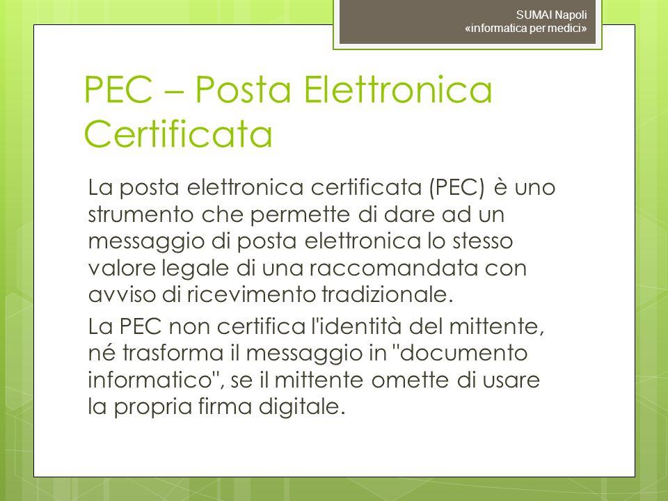 PEC – Posta Elettronica Certificata La posta elettronica certificata (PEC) è uno strumento che permette di dare ad un messaggio di posta elettronica lo stesso valore legale di una raccomandata con avviso di ricevimento tradizionale.