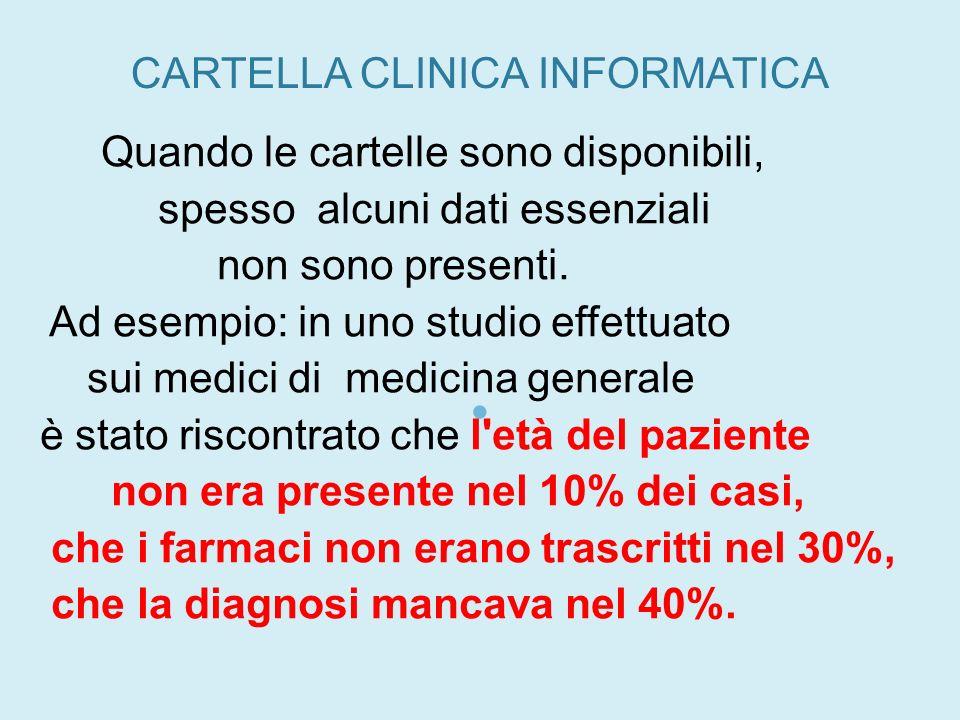 CARTELLA CLINICA INFORMATICA Quando le cartelle sono disponibili, spesso alcuni dati essenziali non sono presenti. Ad esempio: in uno studio effettuat