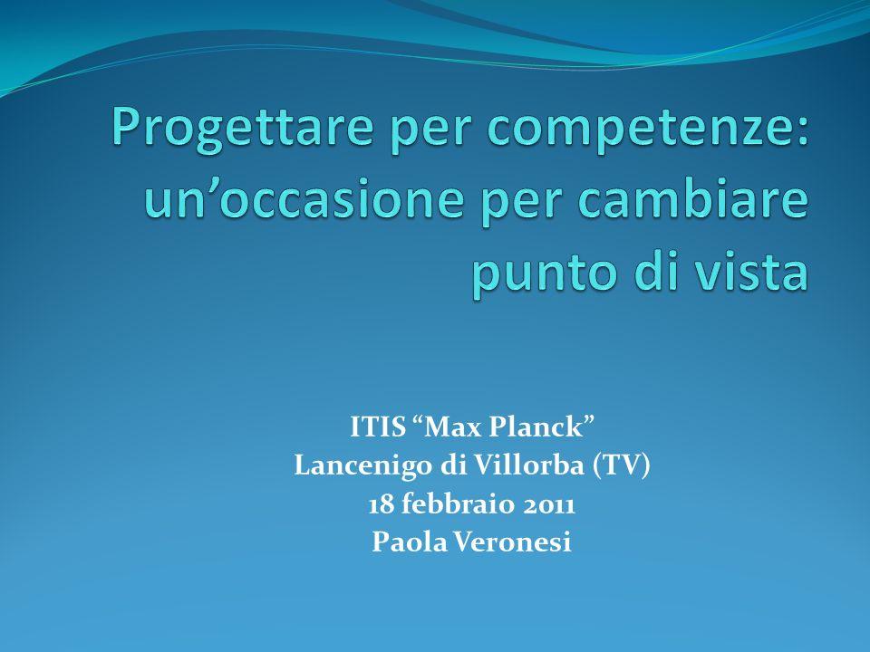 ITIS Max Planck Lancenigo di Villorba (TV) 18 febbraio 2011 Paola Veronesi
