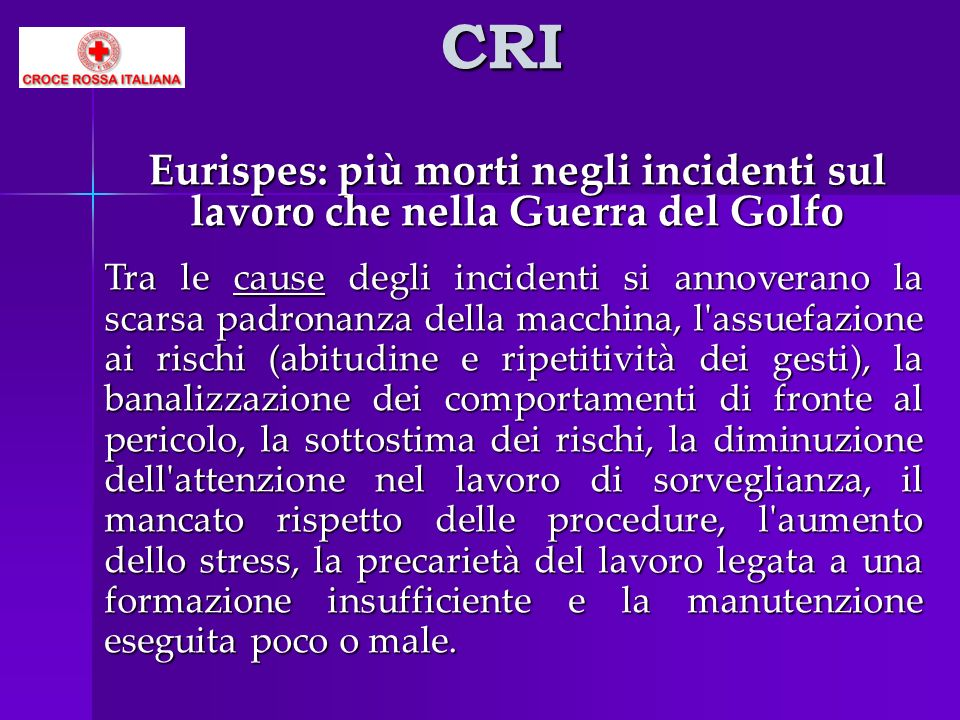 CRI Eurispes: più morti negli incidenti sul lavoro che nella Guerra del Golfo Tra le cause degli incidenti si annoverano la scarsa padronanza della ma