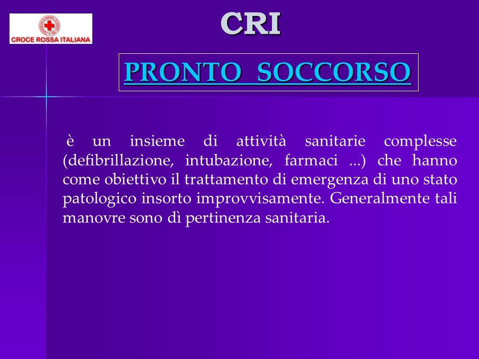 CRI è un insieme di attività sanitarie complesse (defibrillazione, intubazione, farmaci...) che hanno come obiettivo il trattamento di emergenza di un