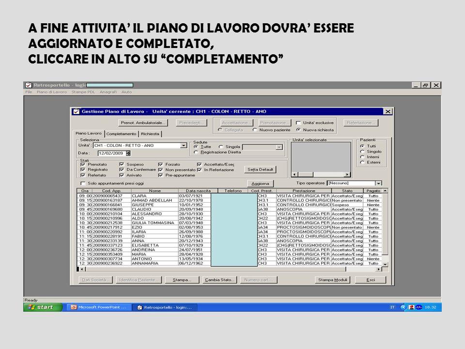 A FINE ATTIVITA IL PIANO DI LAVORO DOVRA ESSERE AGGIORNATO E COMPLETATO, CLICCARE IN ALTO SU COMPLETAMENTO