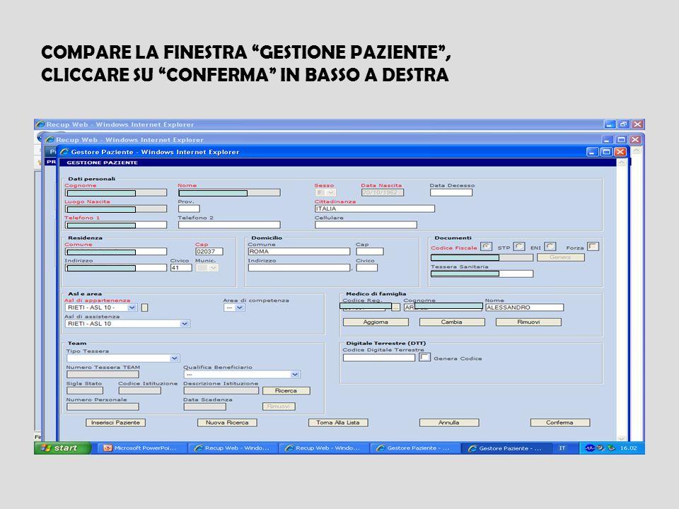 COMPARE LA FINESTRA GESTIONE PAZIENTE, CLICCARE SU CONFERMA IN BASSO A DESTRA