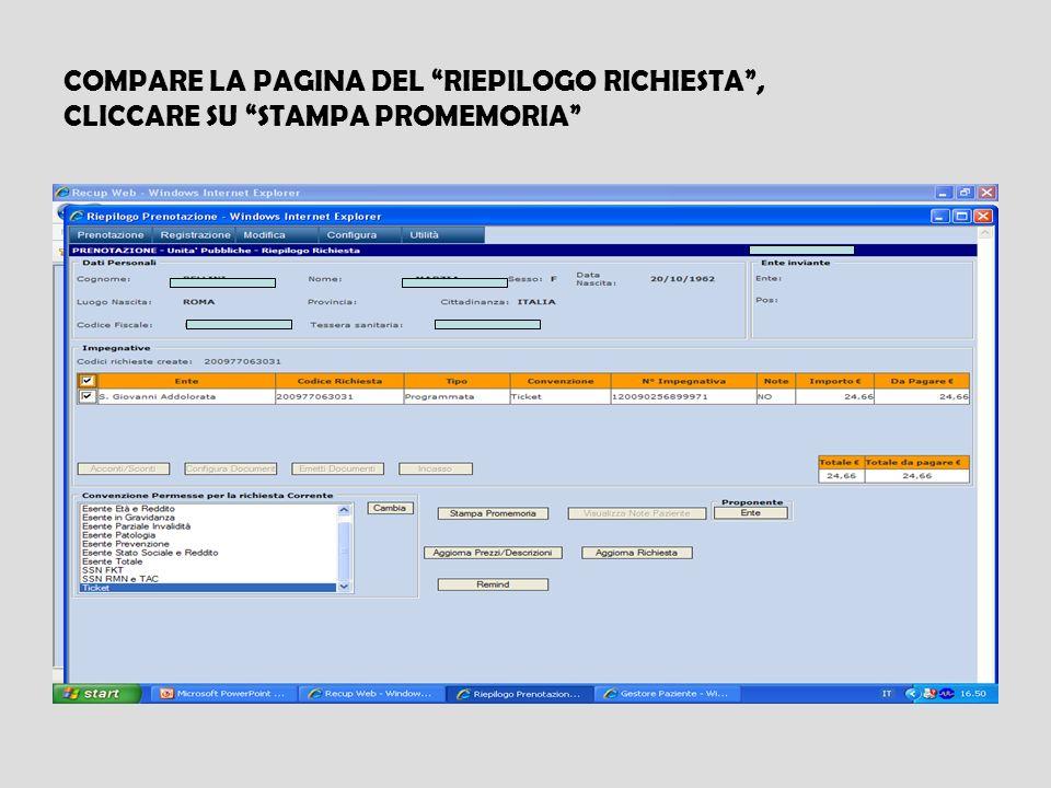 COMPARE LA PAGINA DEL RIEPILOGO RICHIESTA, CLICCARE SU STAMPA PROMEMORIA