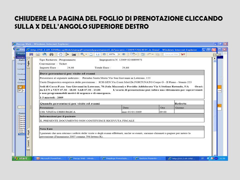 CHIUDERE LA PAGINA DEL FOGLIO DI PRENOTAZIONE CLICCANDO SULLA X DELLANGOLO SUPERIORE DESTRO