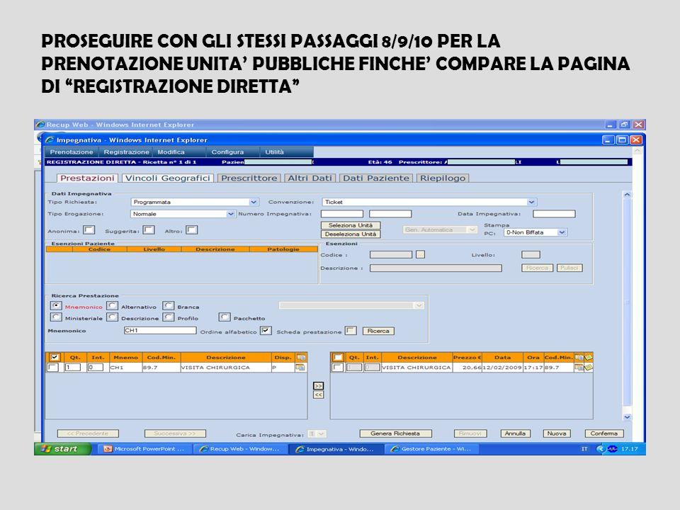 PROSEGUIRE CON GLI STESSI PASSAGGI 8/9/10 PER LA PRENOTAZIONE UNITA PUBBLICHE FINCHE COMPARE LA PAGINA DI REGISTRAZIONE DIRETTA