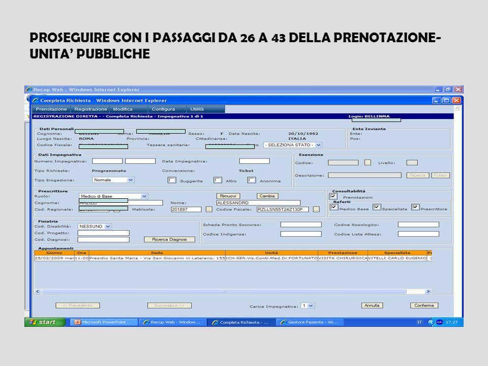 PROSEGUIRE CON I PASSAGGI DA 26 A 43 DELLA PRENOTAZIONE- UNITA PUBBLICHE