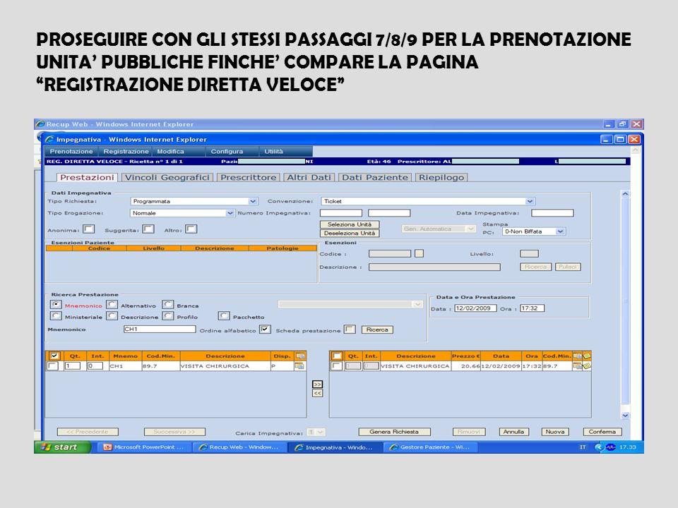 PROSEGUIRE CON GLI STESSI PASSAGGI 7/8/9 PER LA PRENOTAZIONE UNITA PUBBLICHE FINCHE COMPARE LA PAGINA REGISTRAZIONE DIRETTA VELOCE