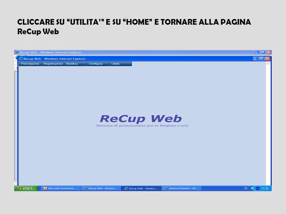 CLICCARE SU UTILITA E SU HOME E TORNARE ALLA PAGINA ReCup Web