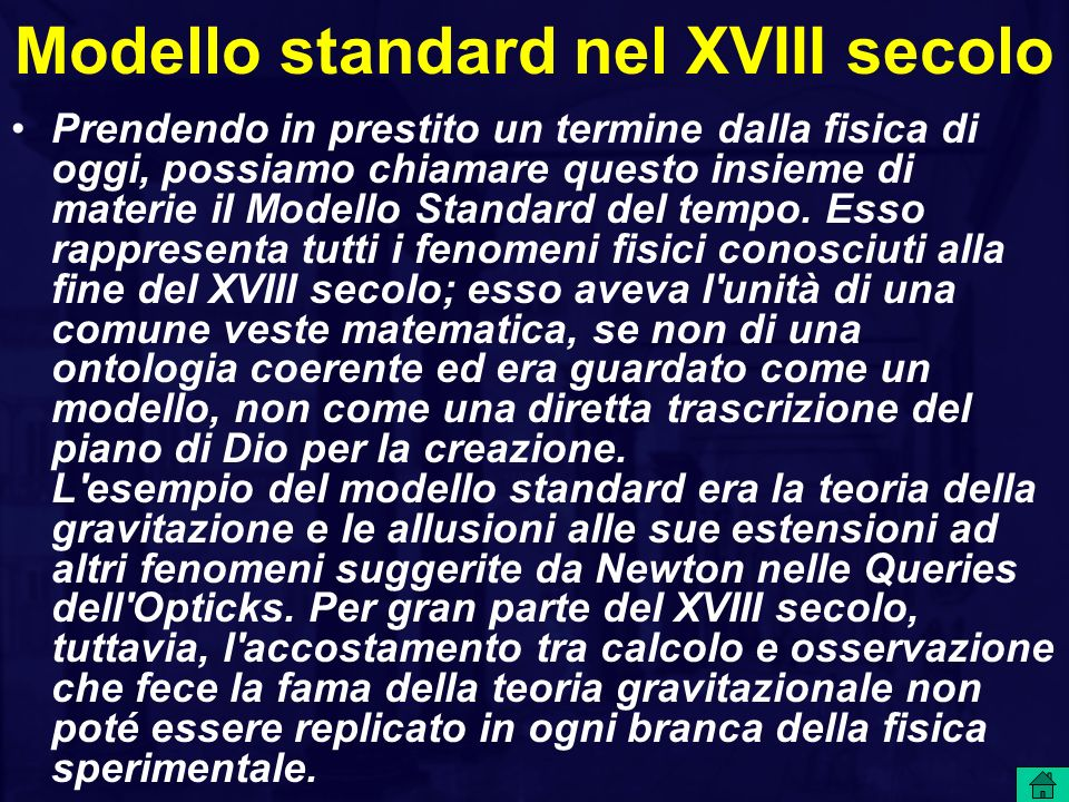 Modello standard nel XVIII secolo Prendendo in prestito un termine dalla fisica di oggi, possiamo chiamare questo insieme di materie il Modello Standa