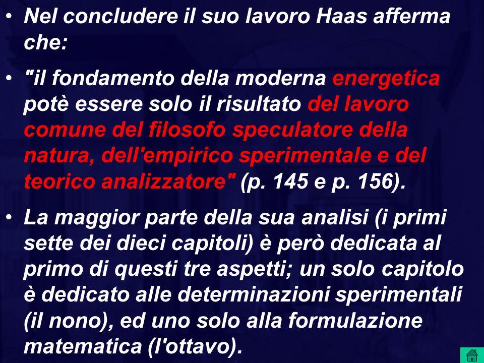 Nel concludere il suo lavoro Haas afferma che: