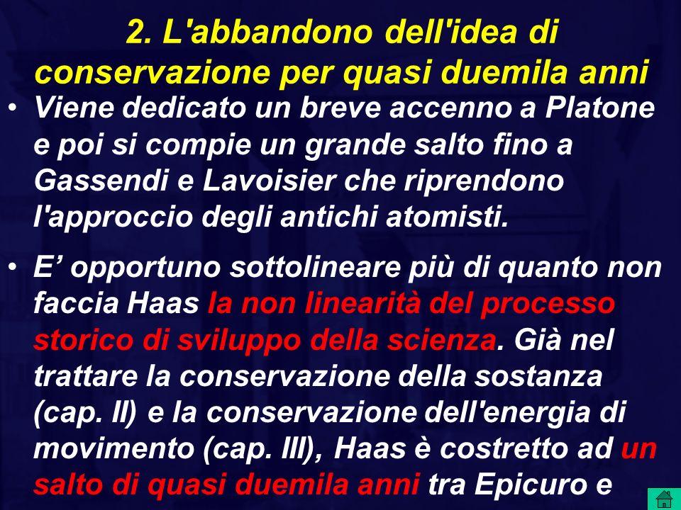 2. L'abbandono dell'idea di conservazione per quasi duemila anni Viene dedicato un breve accenno a Platone e poi si compie un grande salto fino a Gass