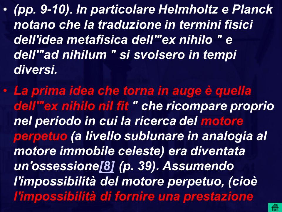 (pp. 9-10). In particolare Helmholtz e Planck notano che la traduzione in termini fisici dell'idea metafisica dell'