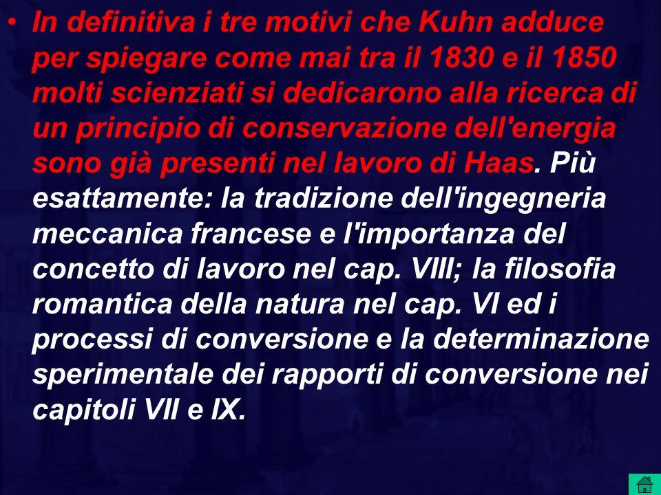 In definitiva i tre motivi che Kuhn adduce per spiegare come mai tra il 1830 e il 1850 molti scienziati si dedicarono alla ricerca di un principio di