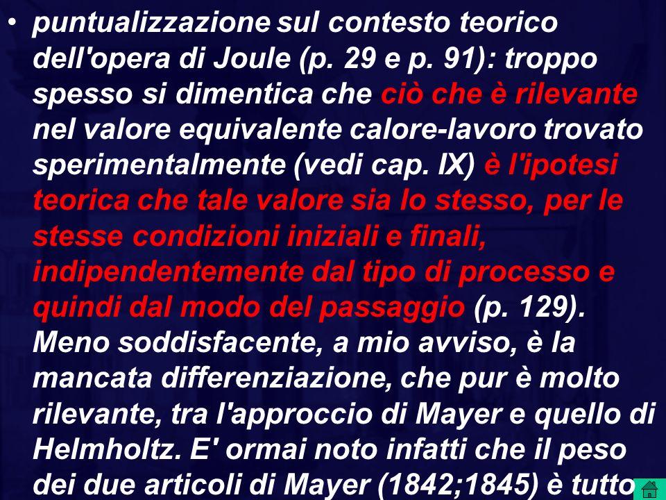puntualizzazione sul contesto teorico dell'opera di Joule (p. 29 e p. 91): troppo spesso si dimentica che ciò che è rilevante nel valore equivalente c