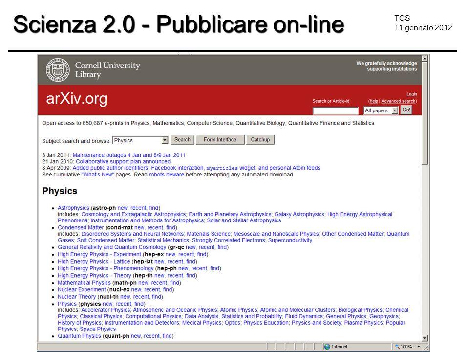TCS 11 gennaio 2012 Scienza 2.0 - Pubblicare on-line
