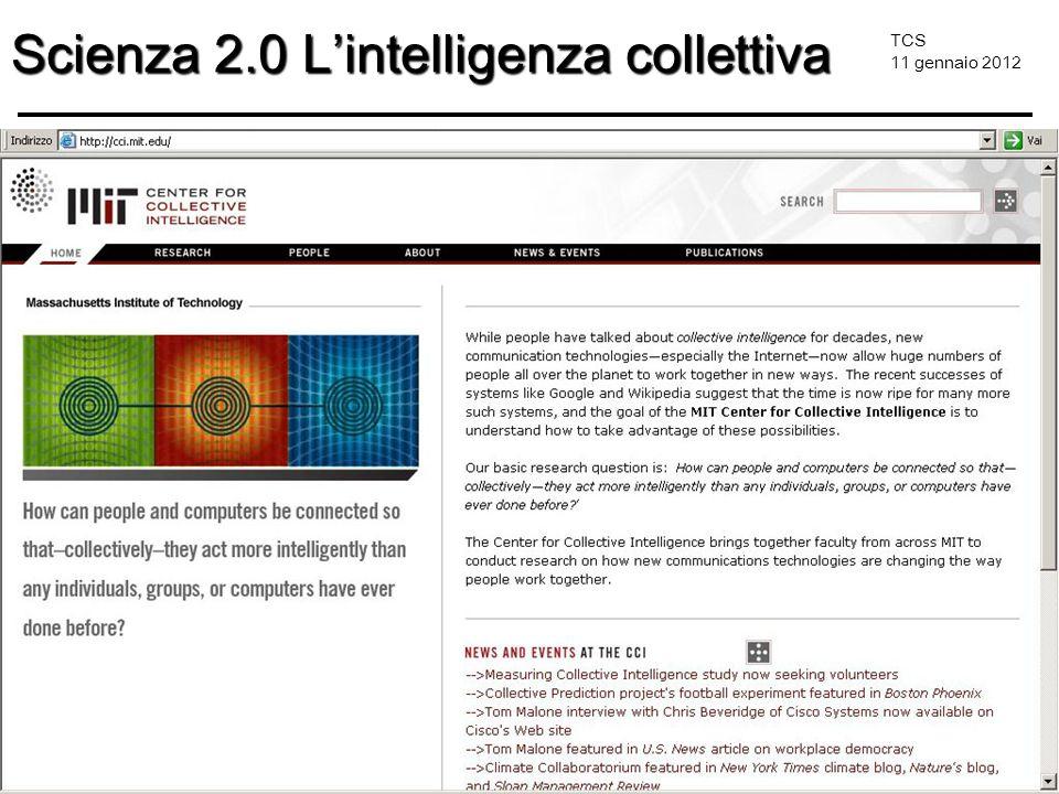 TCS 11 gennaio 2012 Scienza 2.0 Lintelligenza collettiva