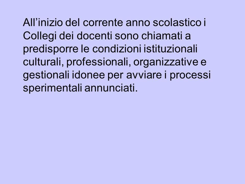 Allinizio del corrente anno scolastico i Collegi dei docenti sono chiamati a predisporre le condizioni istituzionali culturali, professionali, organiz