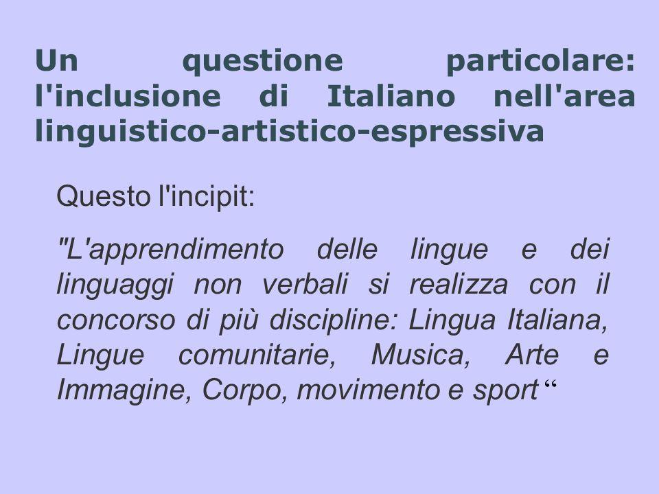 Un questione particolare: l'inclusione di Italiano nell'area linguistico-artistico-espressiva Questo l'incipit: