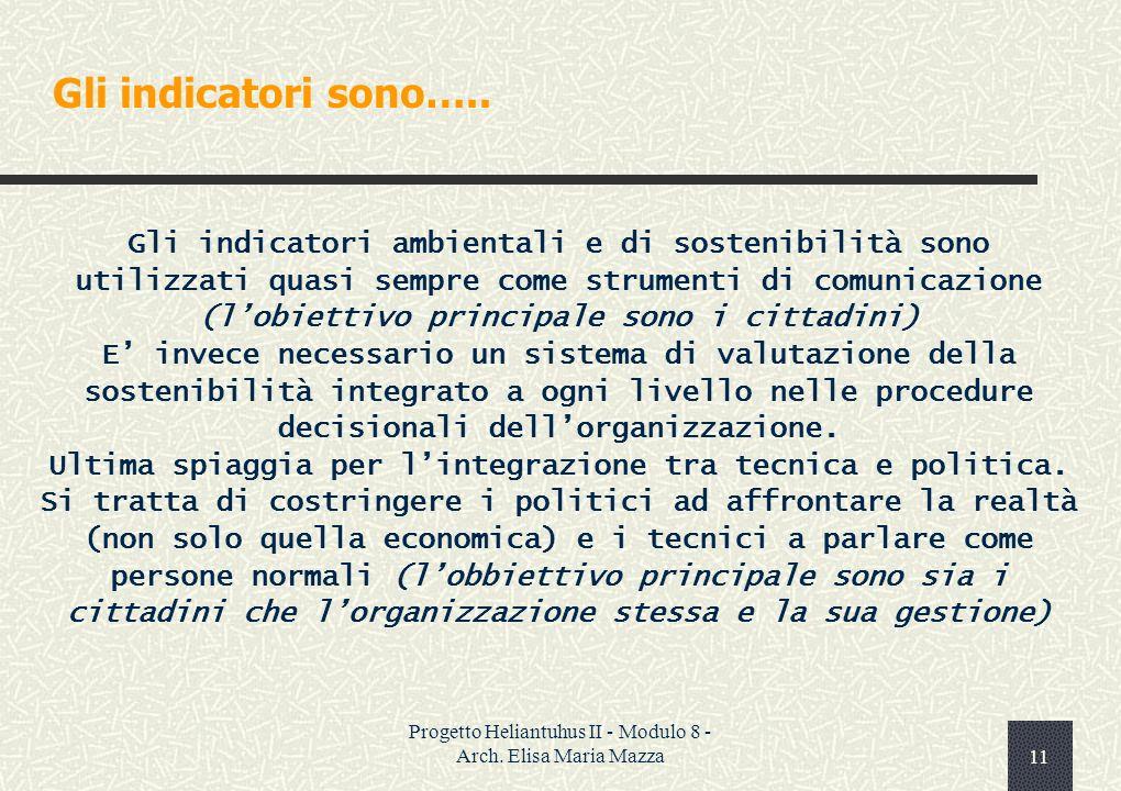 Progetto Heliantuhus II - Modulo 8 - Arch. Elisa Maria Mazza10 Gli obiettivi…..