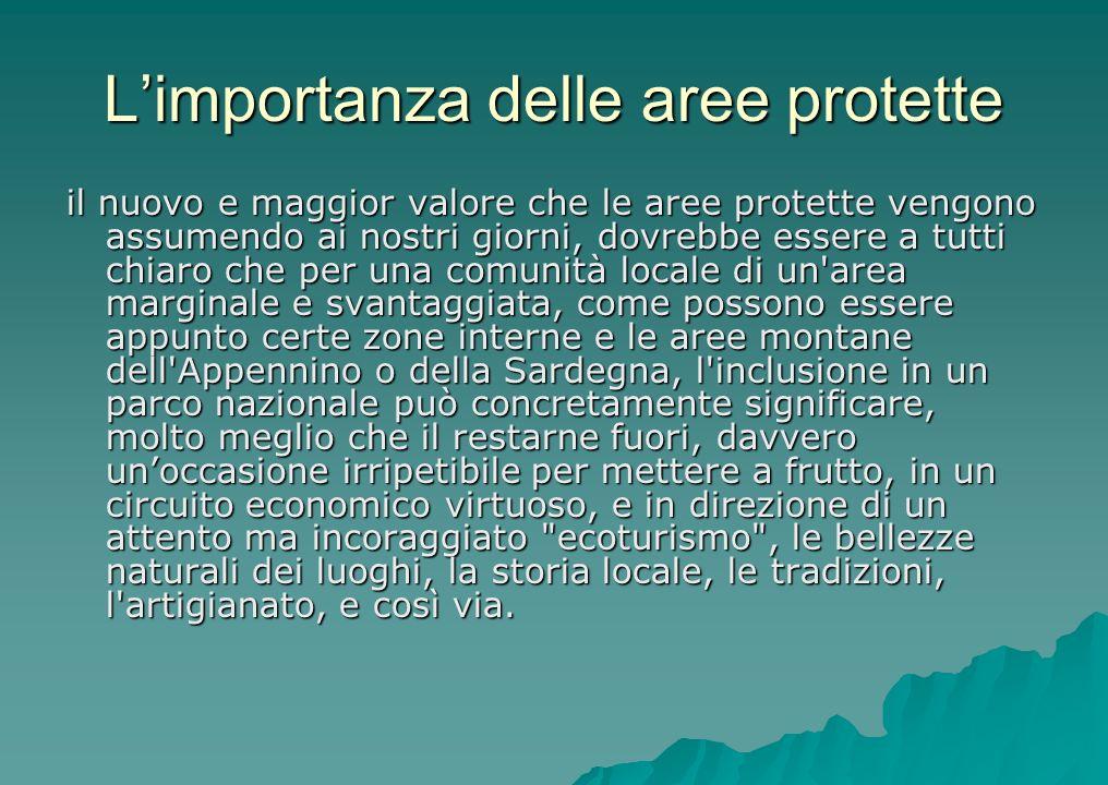Limportanza delle aree protette il nuovo e maggior valore che le aree protette vengono assumendo ai nostri giorni, dovrebbe essere a tutti chiaro che