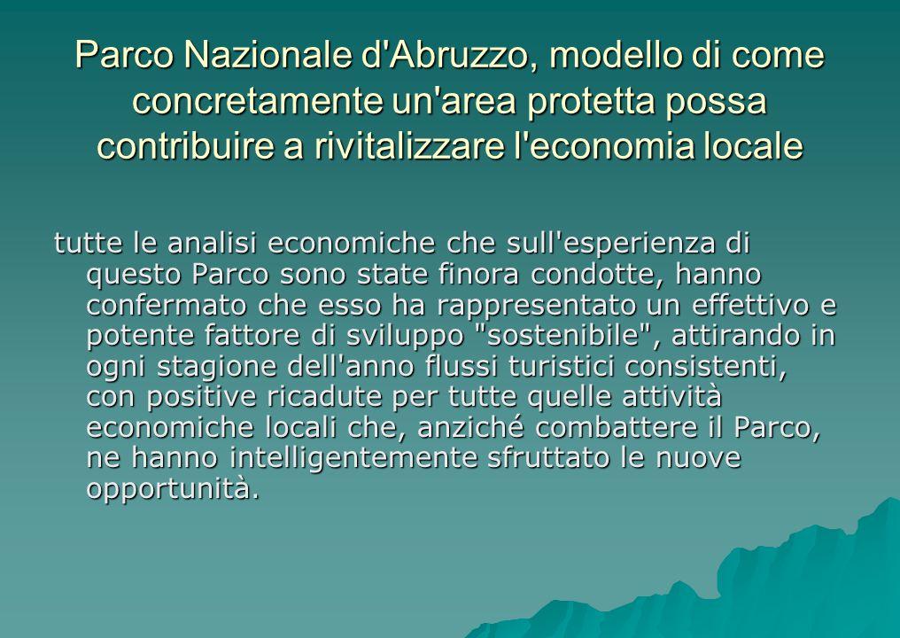 Parco Nazionale d'Abruzzo, modello di come concretamente un'area protetta possa contribuire a rivitalizzare l'economia locale tutte le analisi economi