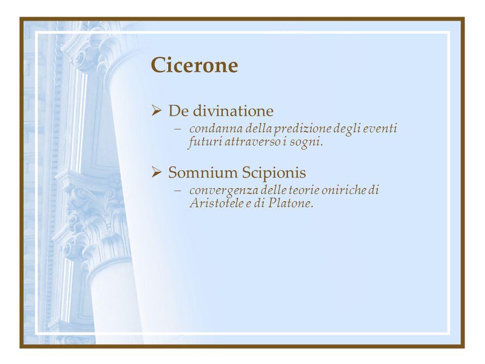 Cicerone De divinatione –condanna della predizione degli eventi futuri attraverso i sogni.