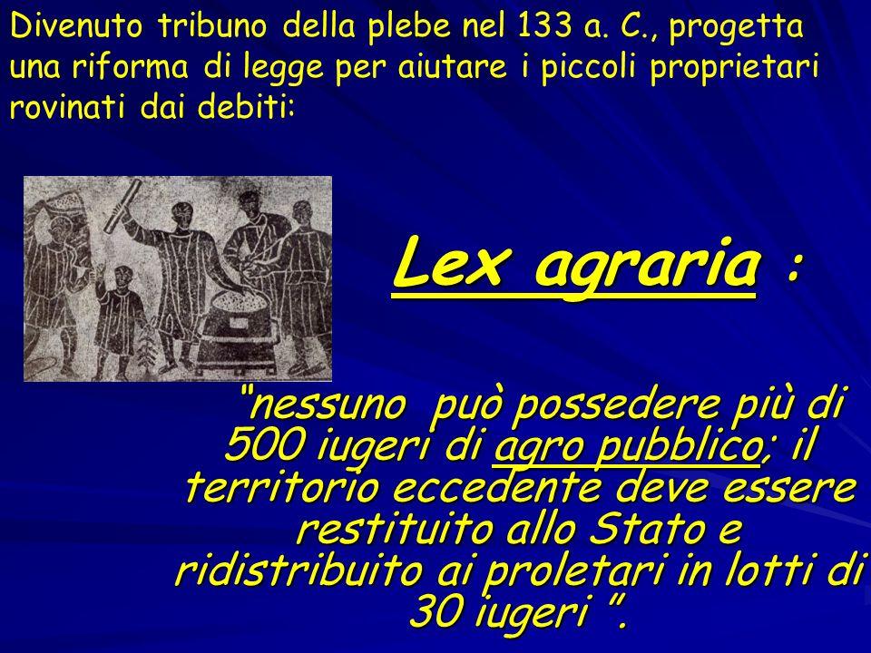 La lex Sempronia viene approvata nonostante il veto e lopposizione di Ottavio Cecina, tribuno della plebe passato dalla parte dei latifondisti.
