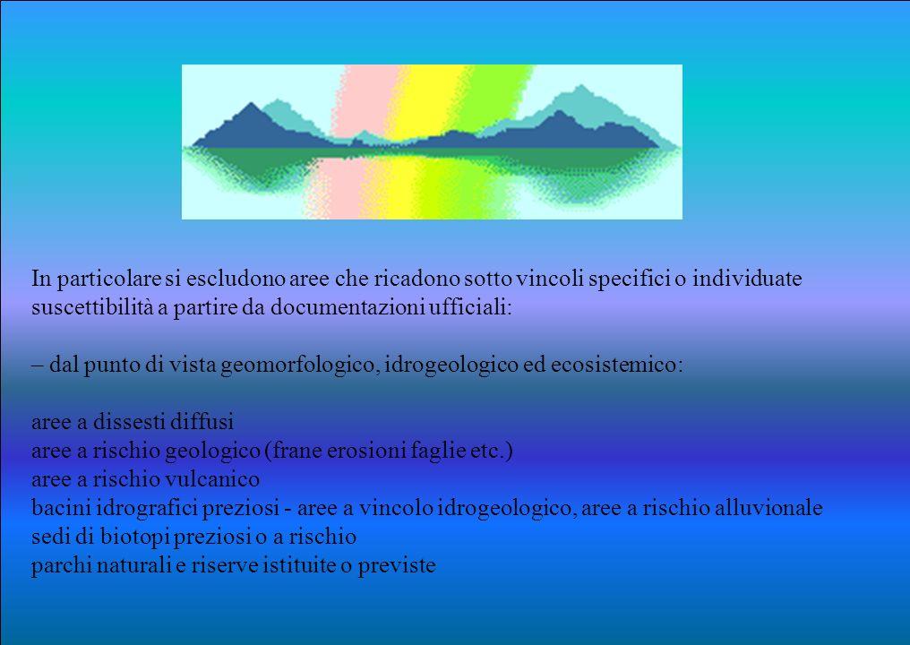 In particolare si escludono aree che ricadono sotto vincoli specifici o individuate suscettibilità a partire da documentazioni ufficiali: – dal punto