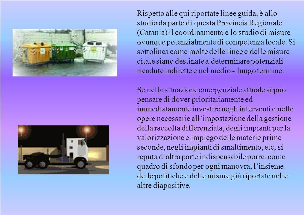 Rispetto alle qui riportate linee guida, è allo studio da parte di questa Provincia Regionale (Catania) il coordinamento e lo studio di misure ovunque potenzialmente di competenza locale.