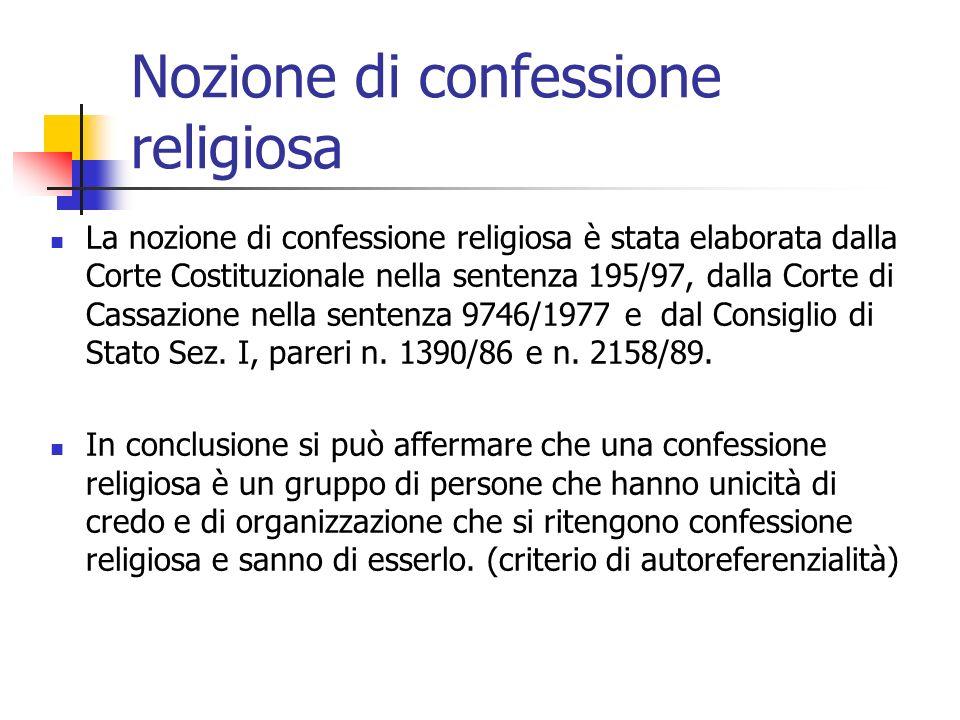 Nozione di confessione religiosa La nozione di confessione religiosa è stata elaborata dalla Corte Costituzionale nella sentenza 195/97, dalla Corte d