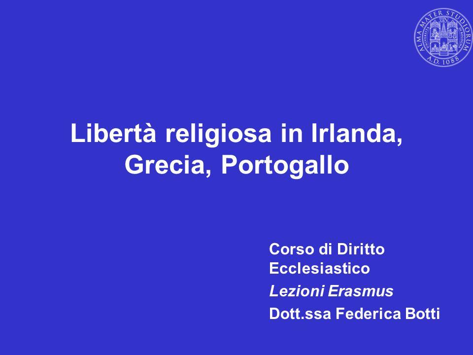 Libertà religiosa in Irlanda, Grecia, Portogallo Corso di Diritto Ecclesiastico Lezioni Erasmus Dott.ssa Federica Botti