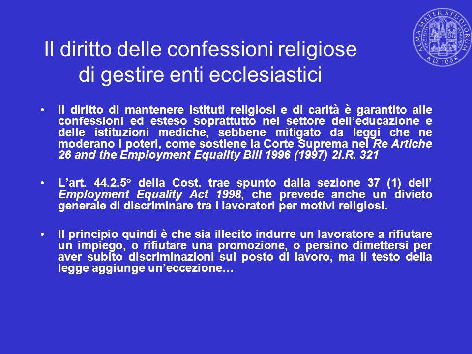 Il diritto delle confessioni religiose di gestire enti ecclesiastici Il diritto di mantenere istituti religiosi e di carità è garantito alle confessio